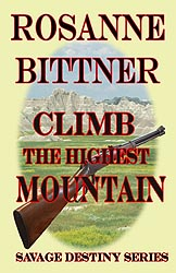 CLIMB THE HIGHEST MOUNTAIN, 2012 Kindle Edition